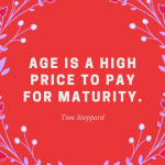 """Instagram image with birthday quote """"Age is a high price to pay for maturity"""""""
